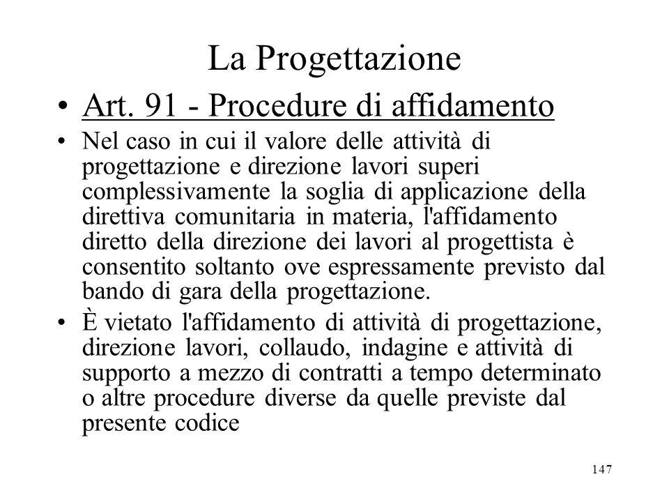 La Progettazione Art. 91 - Procedure di affidamento