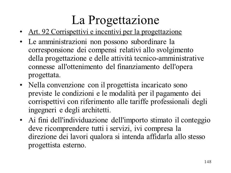 La ProgettazioneArt. 92 Corrispettivi e incentivi per la progettazione.