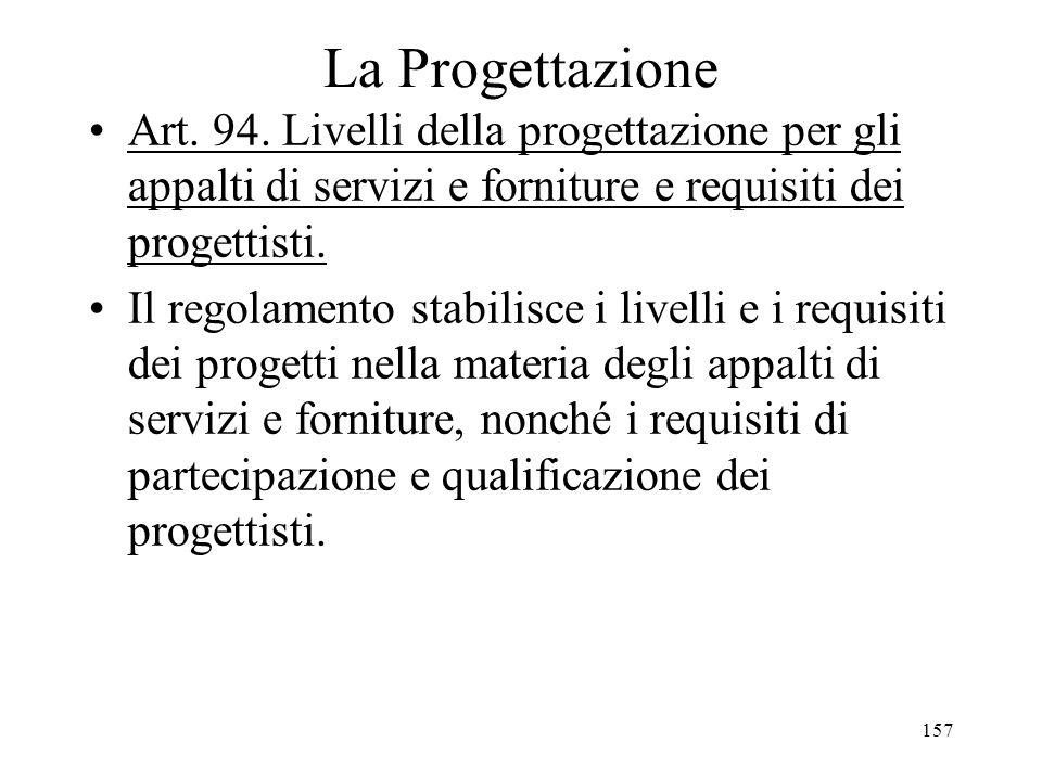 La Progettazione Art. 94. Livelli della progettazione per gli appalti di servizi e forniture e requisiti dei progettisti.