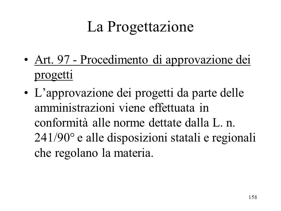 La Progettazione Art. 97 - Procedimento di approvazione dei progetti