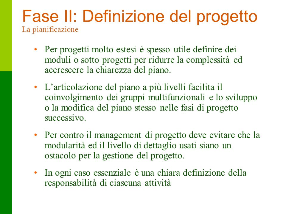 Fase II: Definizione del progetto La pianificazione