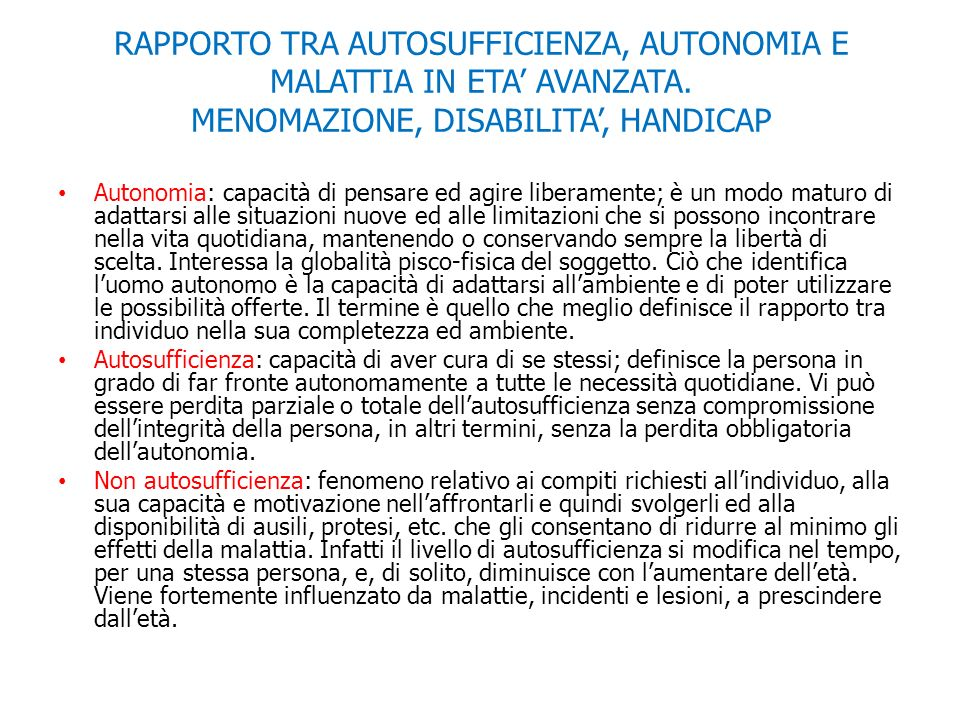 RAPPORTO TRA AUTOSUFFICIENZA, AUTONOMIA E MALATTIA IN ETA' AVANZATA