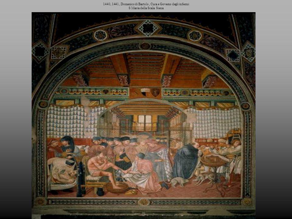 1440, 1441 , Domenico di Bartolo , Cura e Governo degli infermi S Maria della Scala Siena