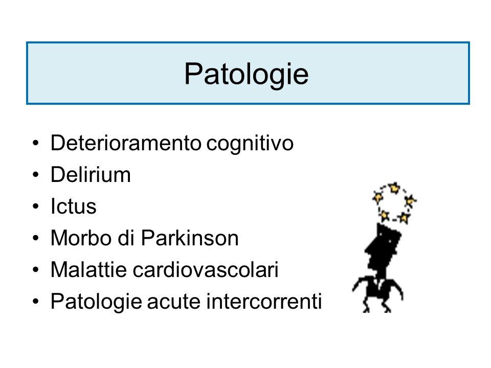 Patologie Deterioramento cognitivo Delirium Ictus Morbo di Parkinson