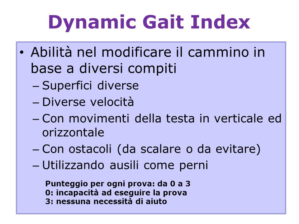 Dynamic Gait Index Abilità nel modificare il cammino in base a diversi compiti. Superfici diverse.