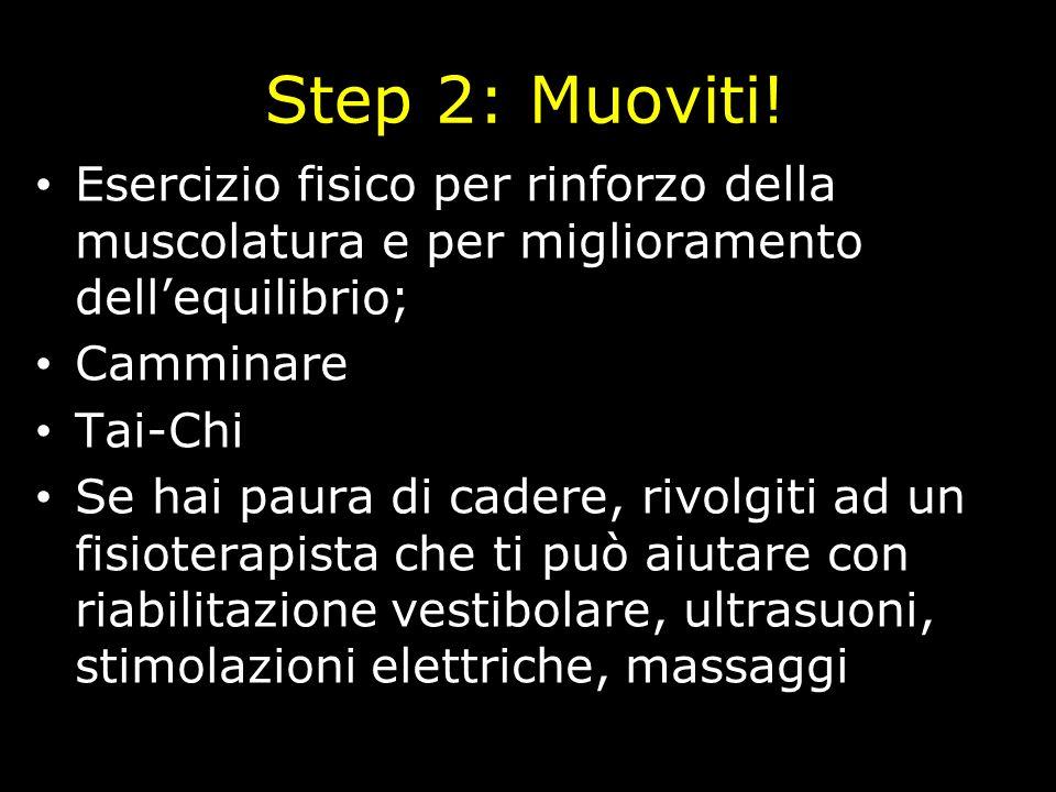 Step 2: Muoviti!Esercizio fisico per rinforzo della muscolatura e per miglioramento dell'equilibrio;