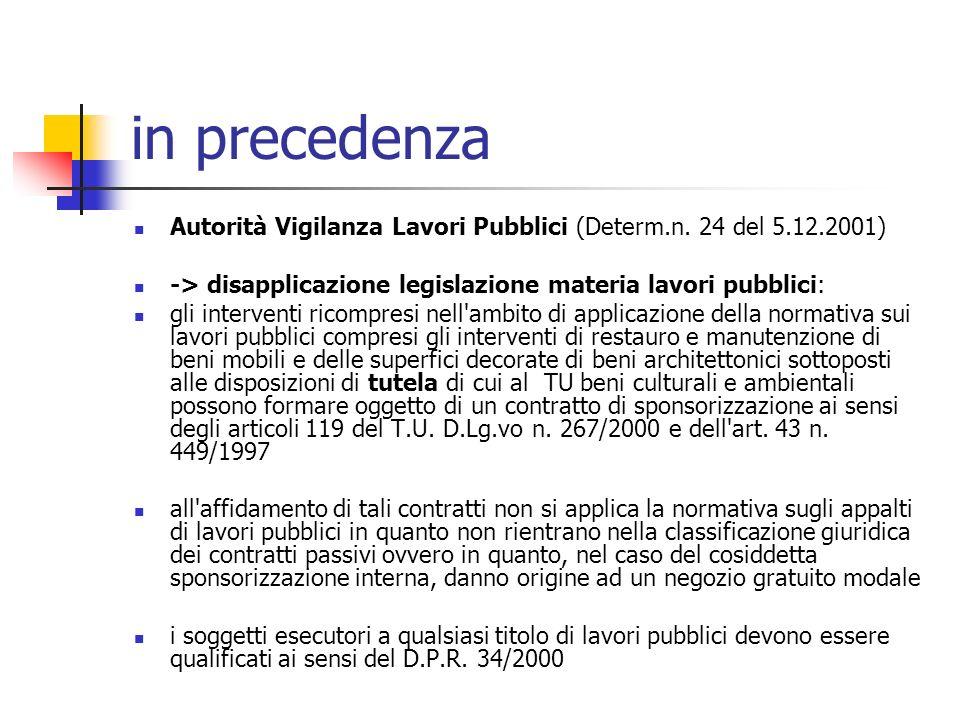 in precedenza Autorità Vigilanza Lavori Pubblici (Determ.n. 24 del 5.12.2001) -> disapplicazione legislazione materia lavori pubblici: