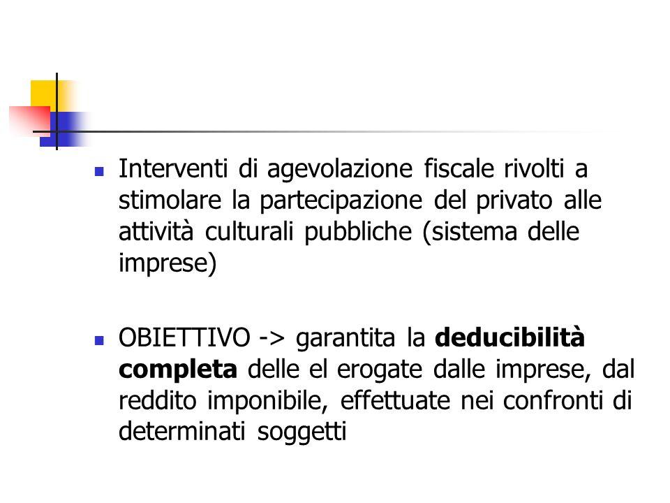 Interventi di agevolazione fiscale rivolti a stimolare la partecipazione del privato alle attività culturali pubbliche (sistema delle imprese)
