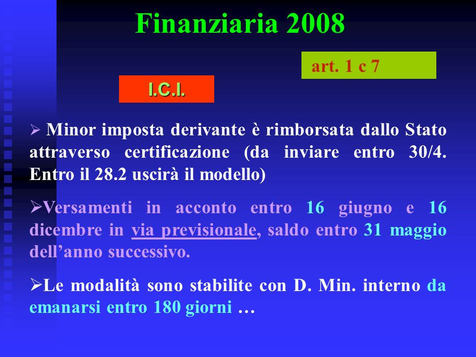 Finanziaria 2008 art. 1 c 7. I.C.I.