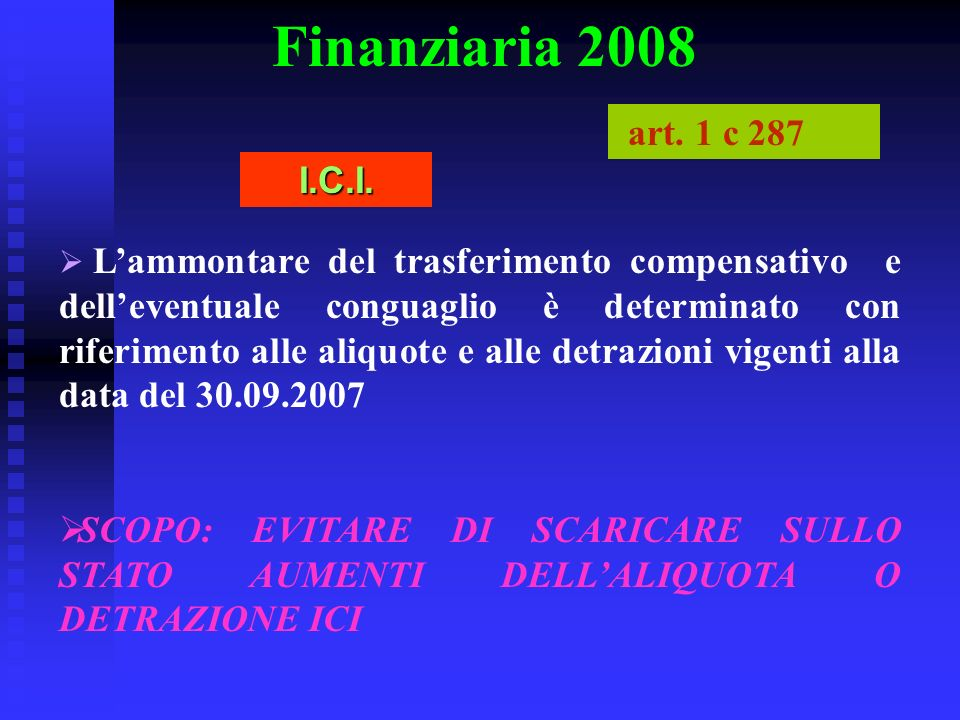 Finanziaria 2008 art. 1 c 287. I.C.I.