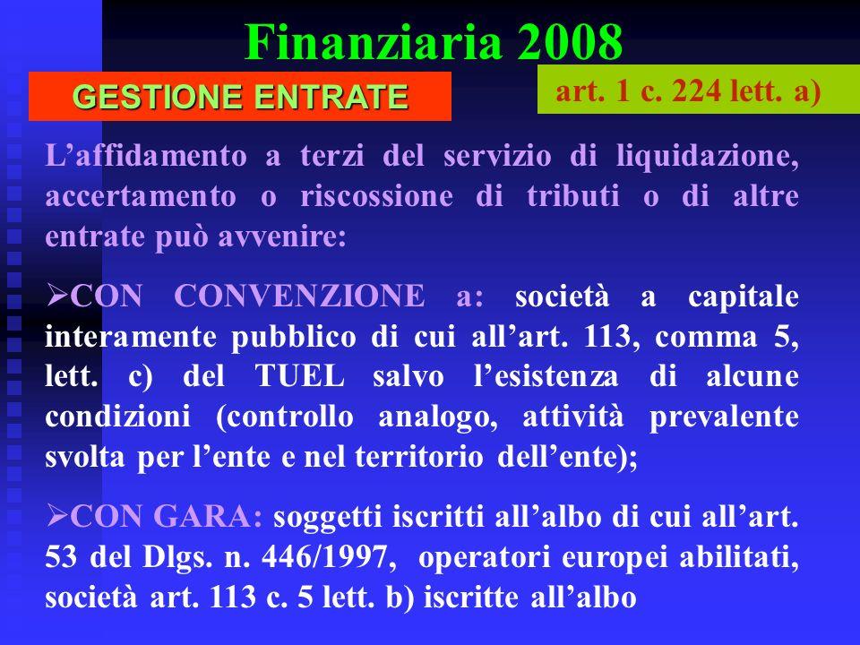 Finanziaria 2008 art. 1 c. 224 lett. a) GESTIONE ENTRATE