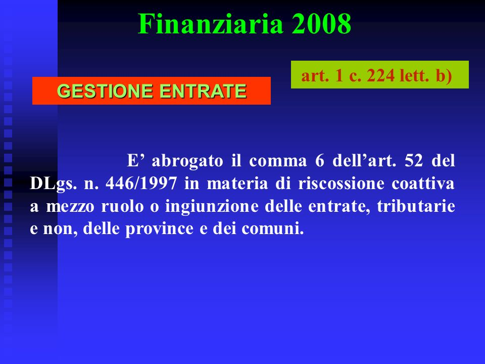 Finanziaria 2008 art. 1 c. 224 lett. b) GESTIONE ENTRATE