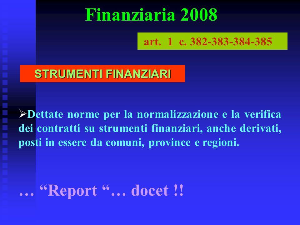 Finanziaria 2008 … Report … docet !! art. 1 c. 382-383-384-385