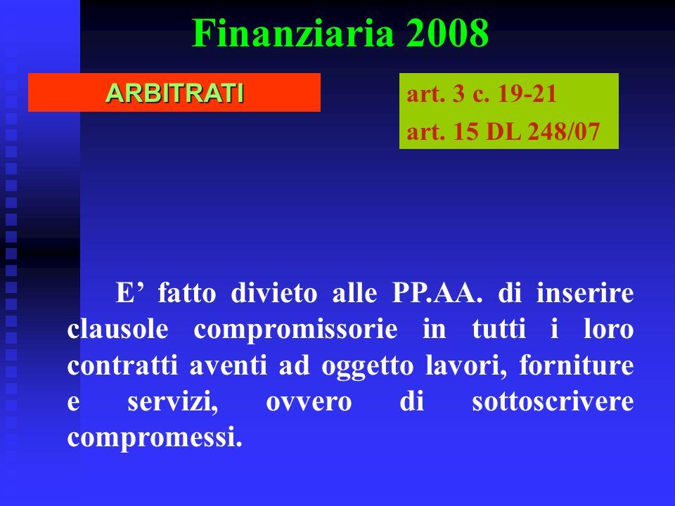 Finanziaria 2008 ARBITRATI art. 3 c. 19-21 art. 15 DL 248/07