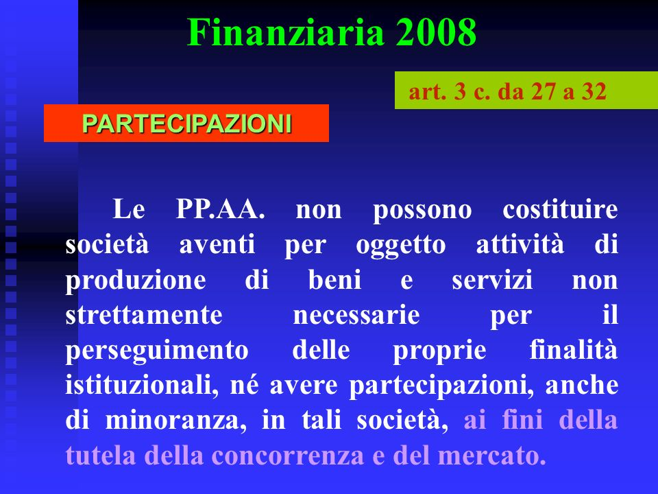 Finanziaria 2008 art. 3 c. da 27 a 32 PARTECIPAZIONI