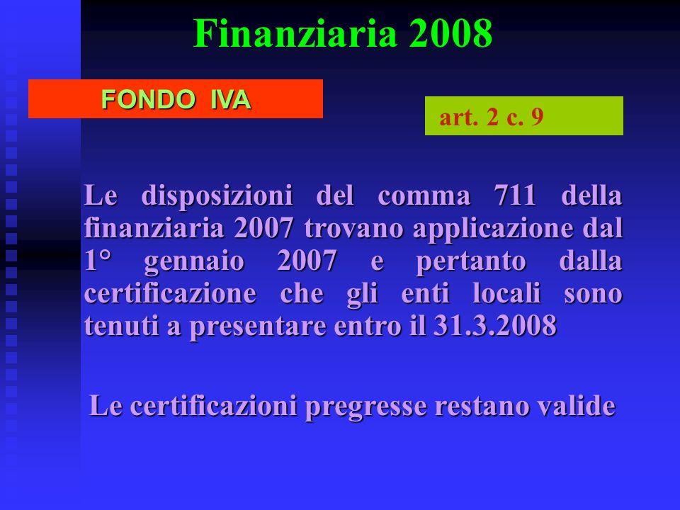 Finanziaria 2008 Le certificazioni pregresse restano valide FONDO IVA