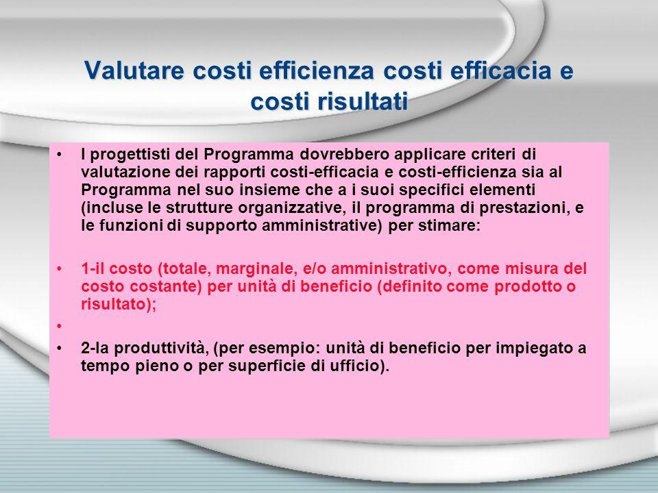 Valutare costi efficienza costi efficacia e costi risultati