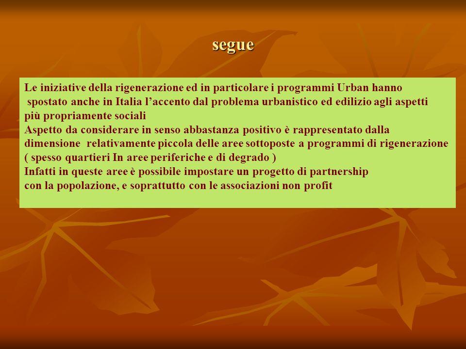 segue Le iniziative della rigenerazione ed in particolare i programmi Urban hanno.