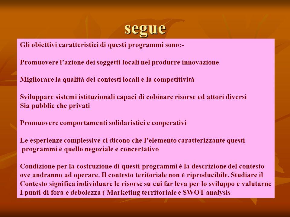 segue Gli obiettivi caratteristici di questi programmi sono:-