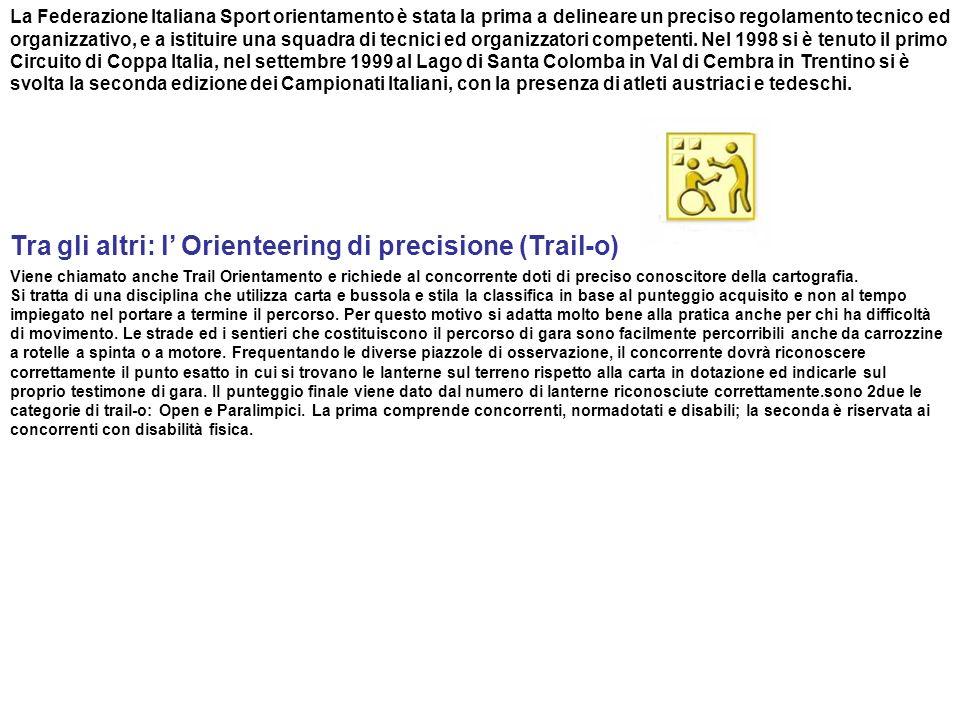 Tra gli altri: l' Orienteering di precisione (Trail-o)