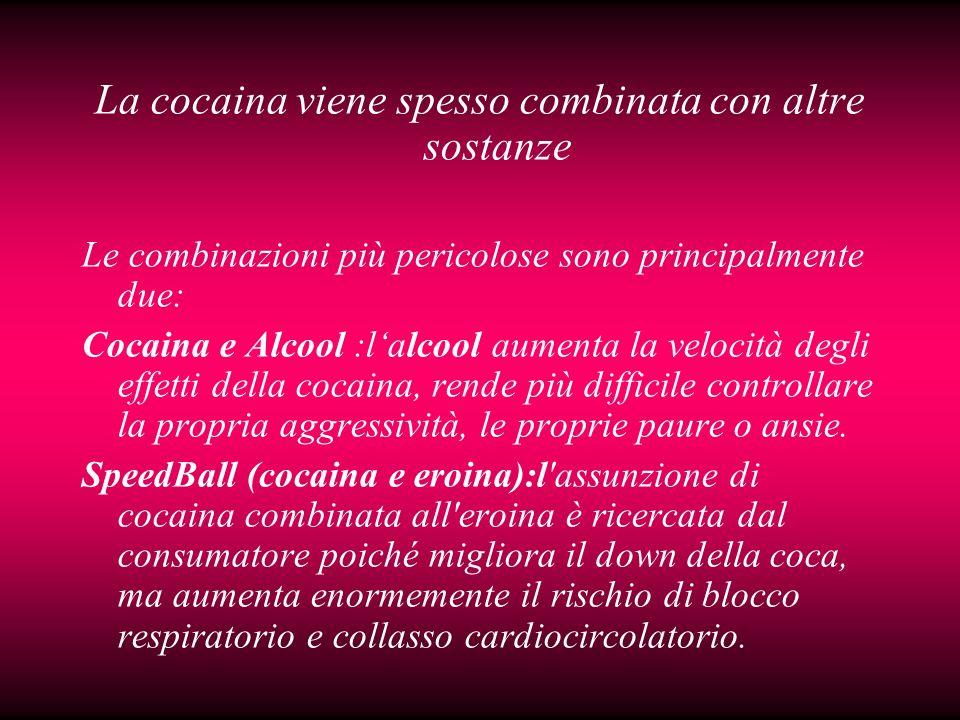 La cocaina viene spesso combinata con altre sostanze
