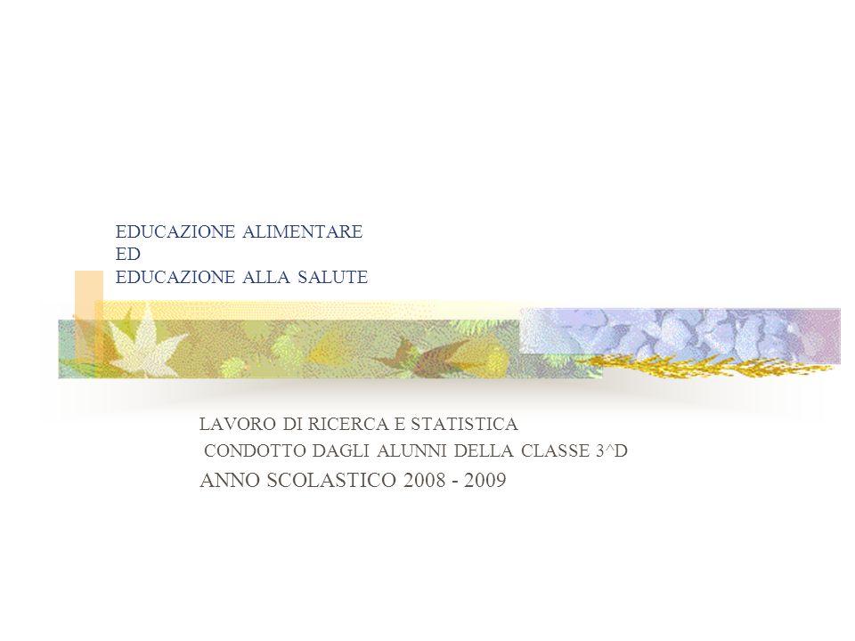 EDUCAZIONE ALIMENTARE ED EDUCAZIONE ALLA SALUTE