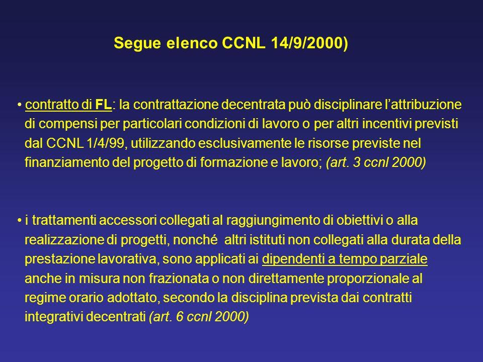Segue elenco CCNL 14/9/2000) contratto di FL: la contrattazione decentrata può disciplinare l'attribuzione.