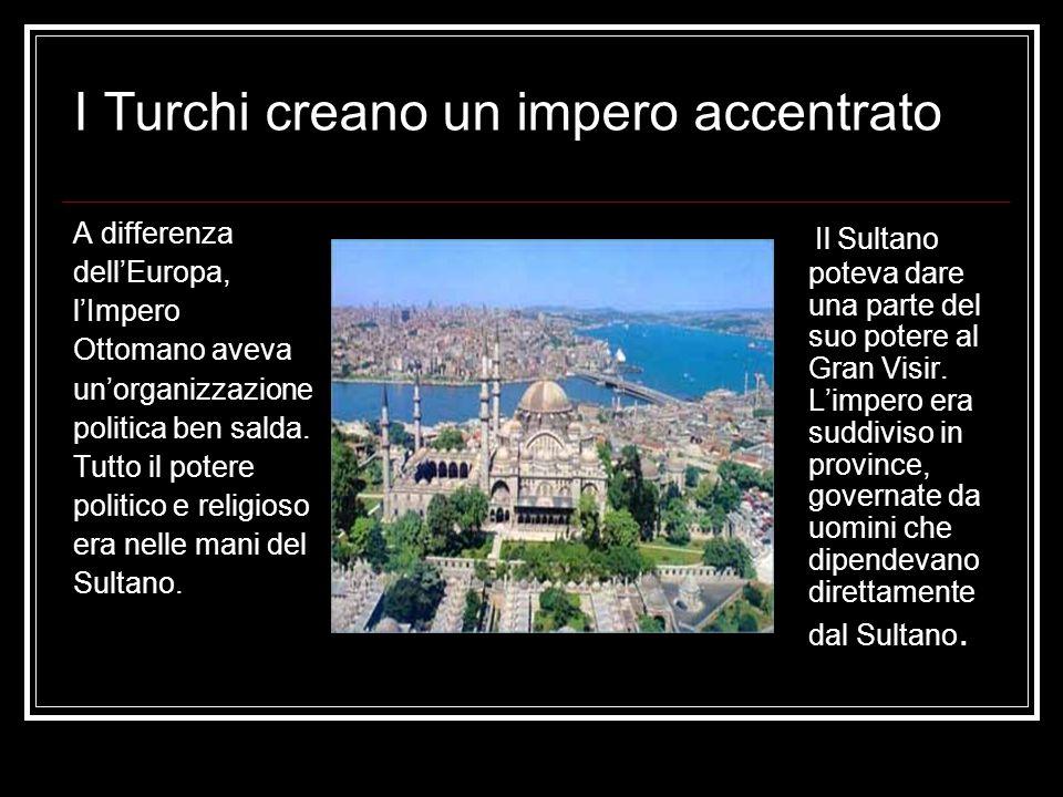 I Turchi creano un impero accentrato