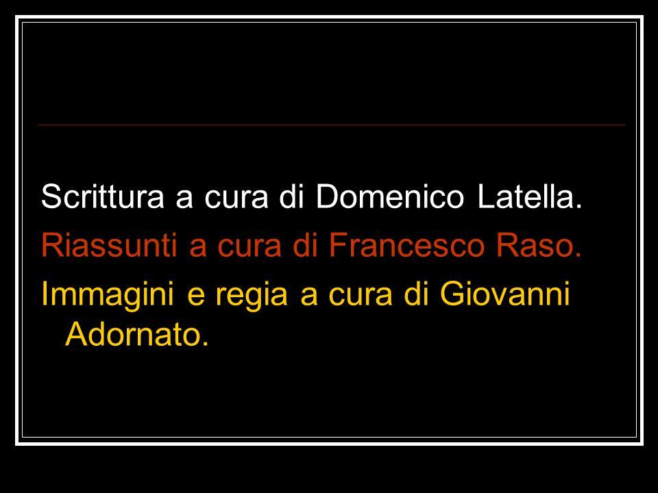 Scrittura a cura di Domenico Latella.