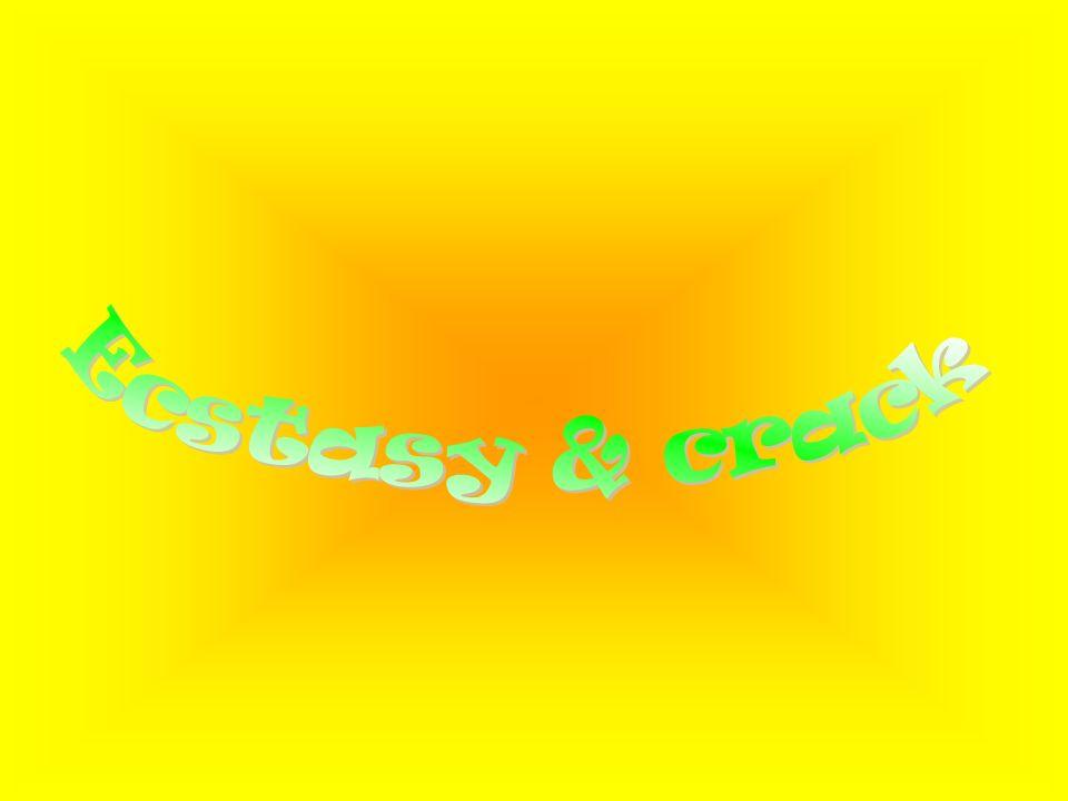 Ecstasy & crack