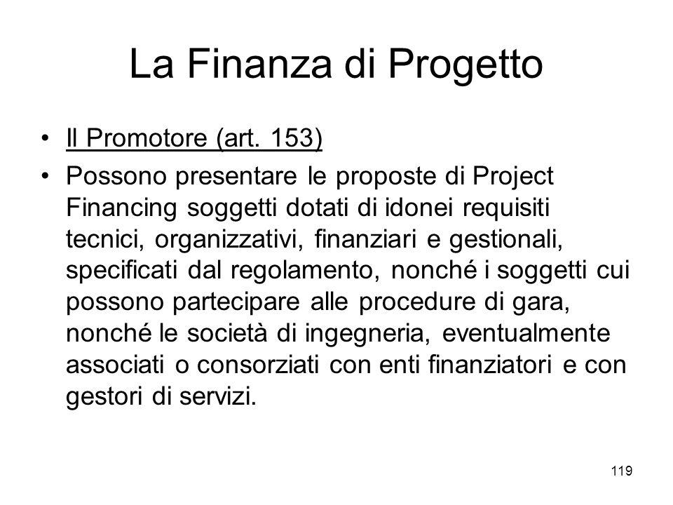 La Finanza di Progetto Il Promotore (art. 153)
