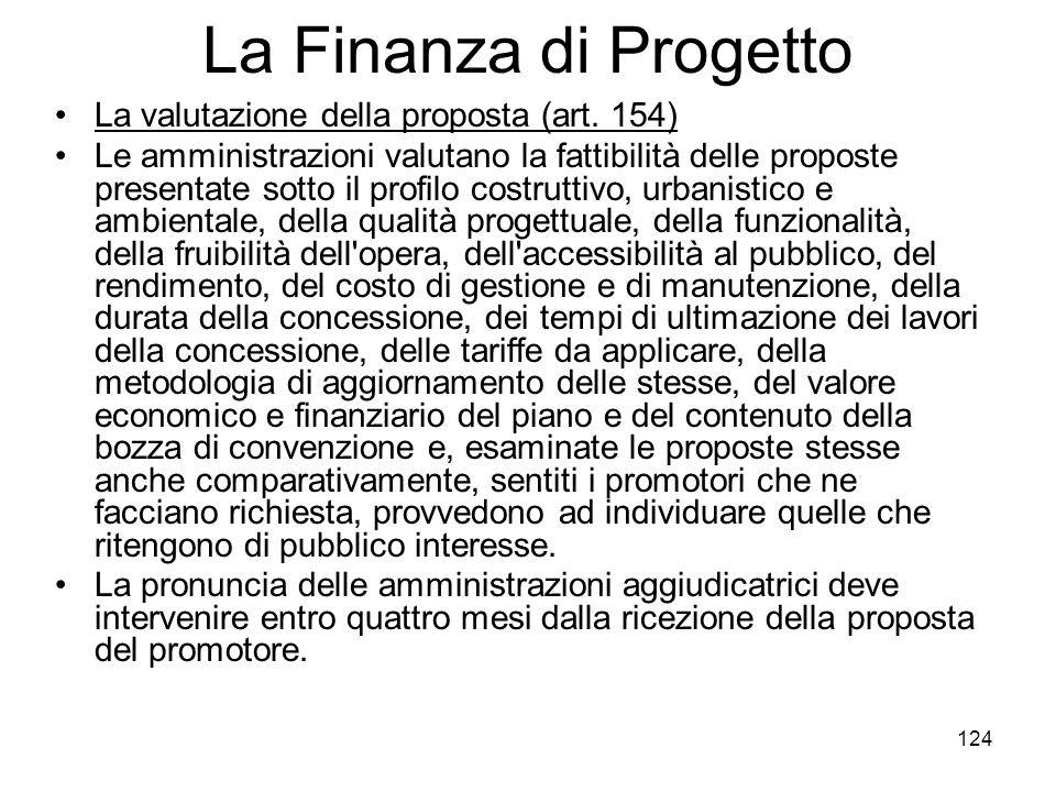 La Finanza di Progetto La valutazione della proposta (art. 154)