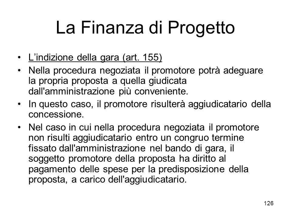 La Finanza di Progetto L'indizione della gara (art. 155)