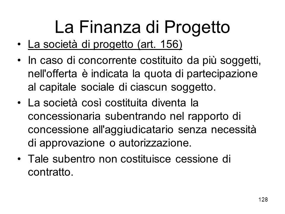 La Finanza di Progetto La società di progetto (art. 156)