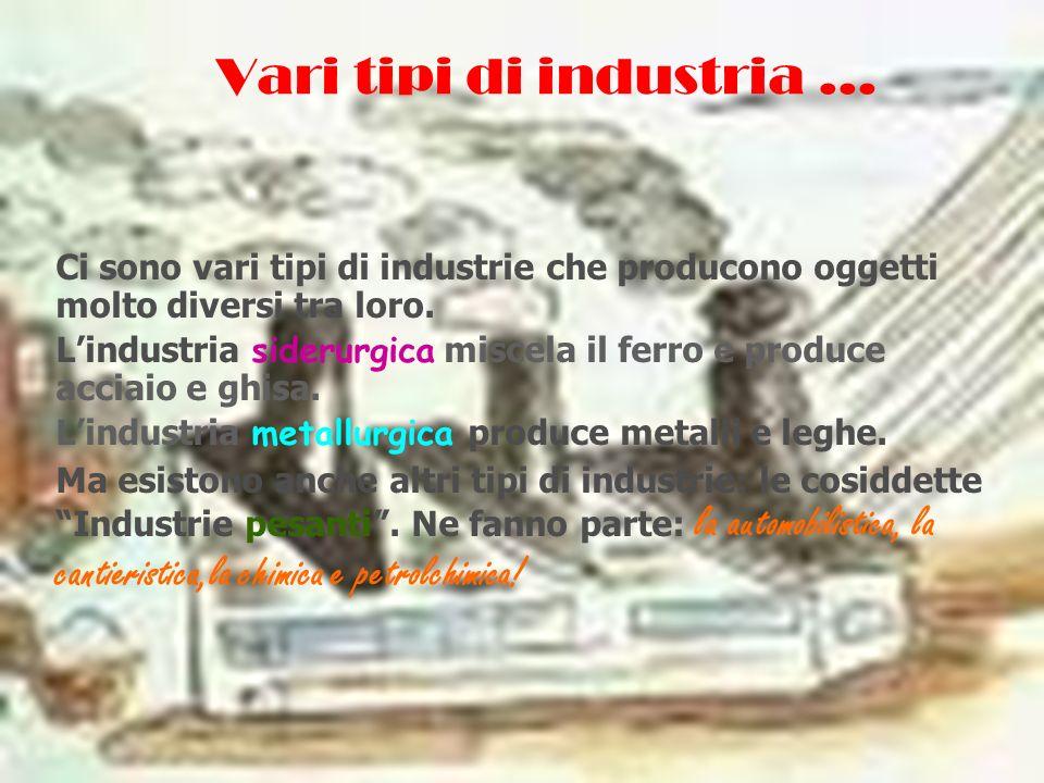 Vari tipi di industria …
