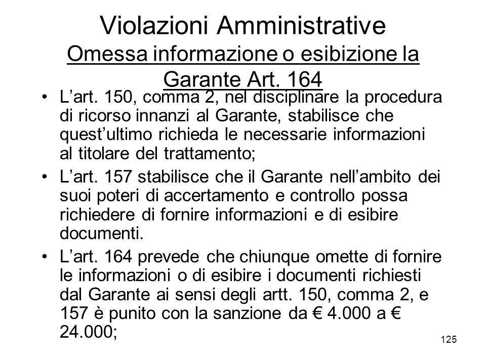 Violazioni Amministrative Omessa informazione o esibizione la Garante Art. 164