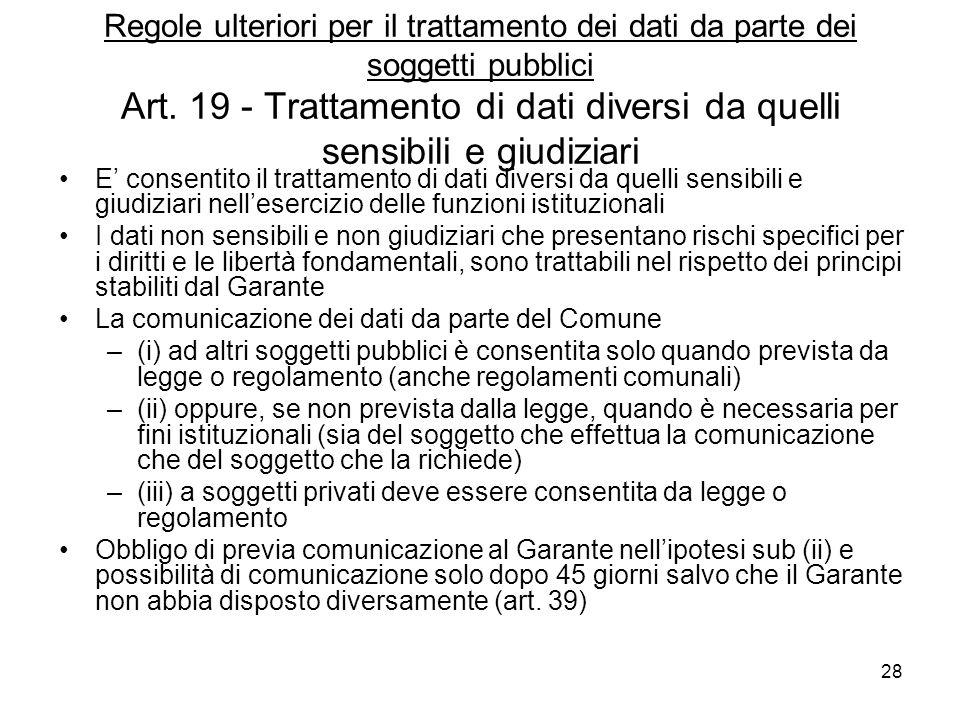 Regole ulteriori per il trattamento dei dati da parte dei soggetti pubblici Art. 19 - Trattamento di dati diversi da quelli sensibili e giudiziari