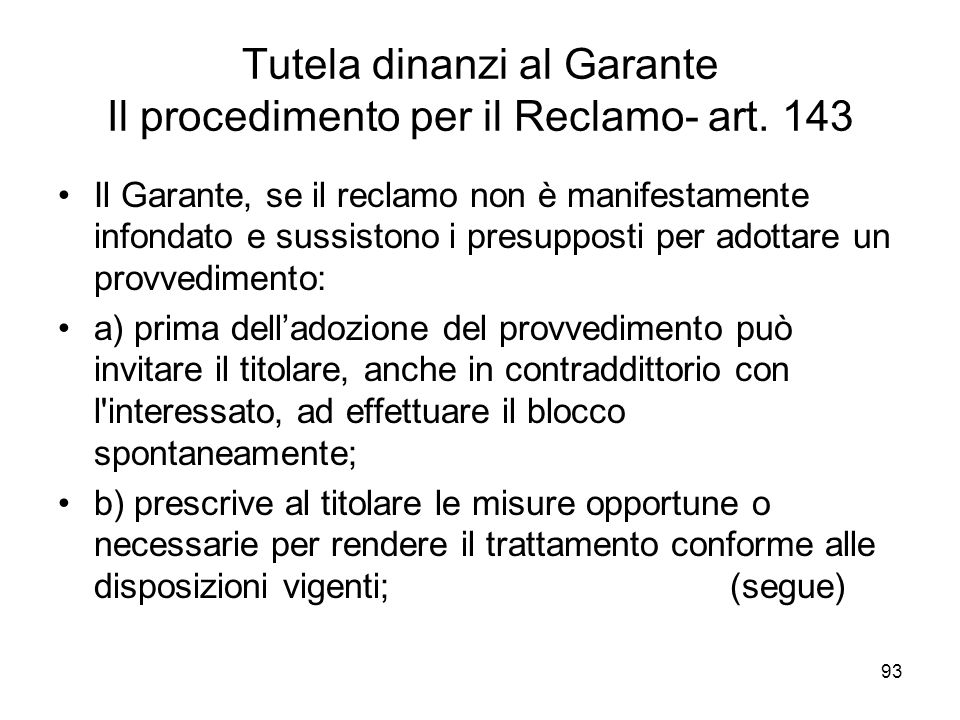 Tutela dinanzi al Garante Il procedimento per il Reclamo- art. 143
