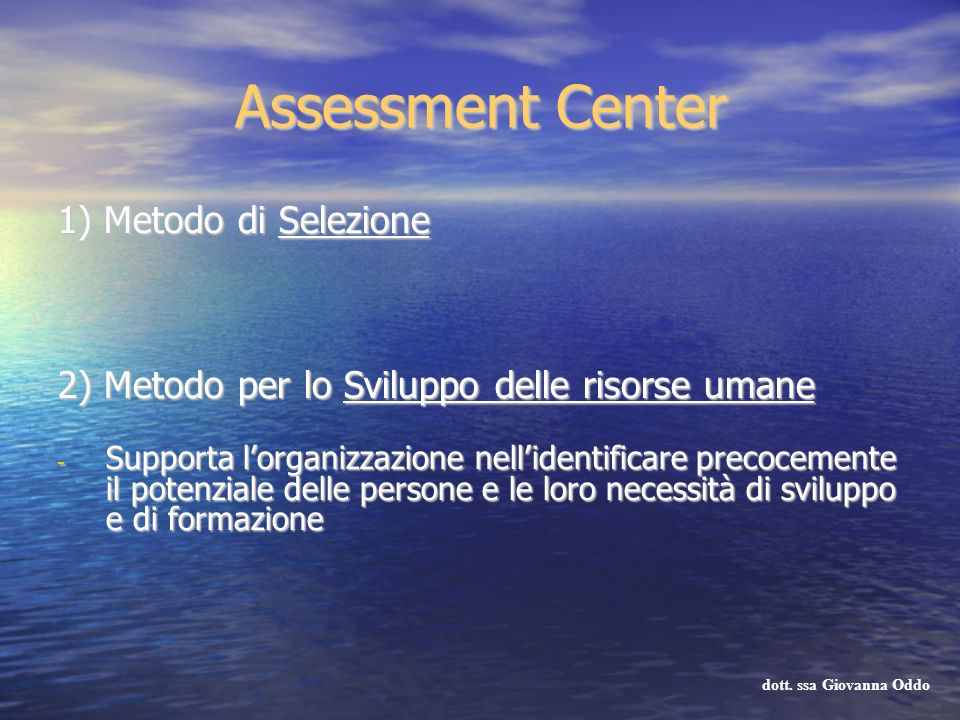 Assessment Center 1) Metodo di Selezione