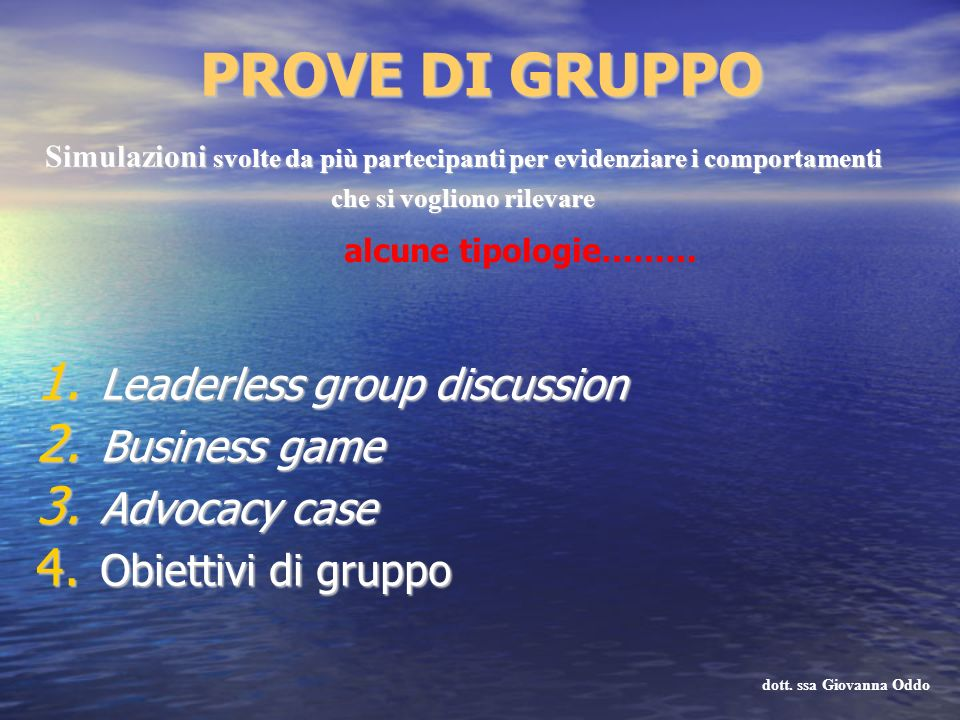 PROVE DI GRUPPO Leaderless group discussion Business game