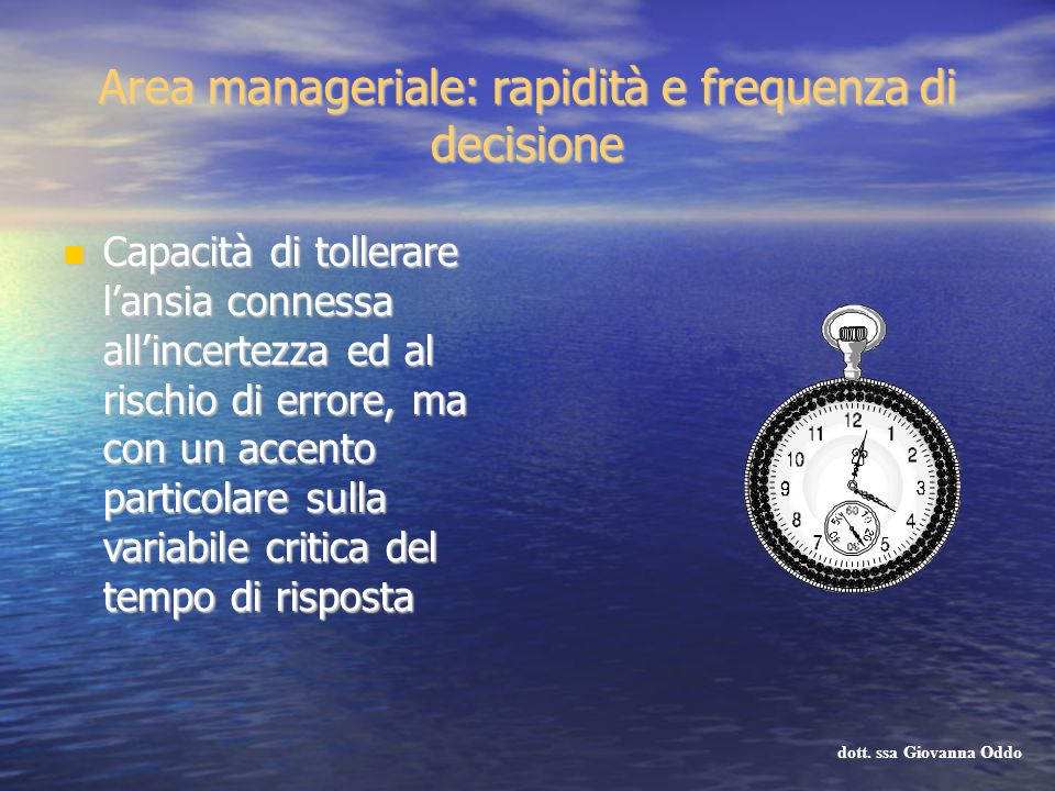 Area manageriale: rapidità e frequenza di decisione