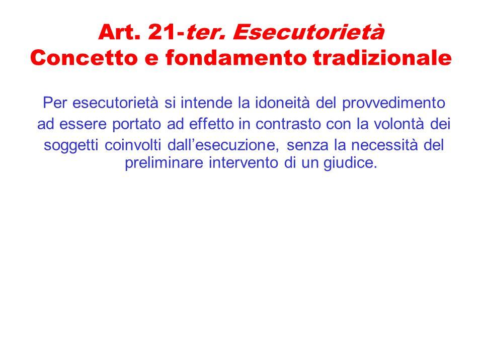 Art. 21-ter. Esecutorietà Concetto e fondamento tradizionale