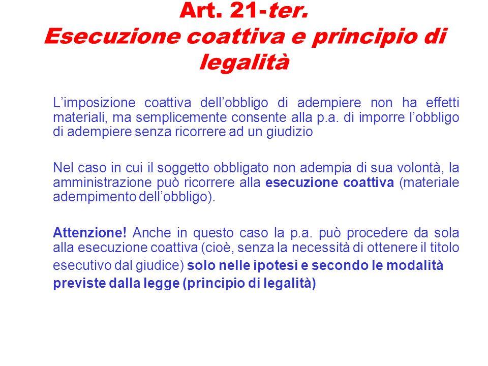 Art. 21-ter. Esecuzione coattiva e principio di legalità