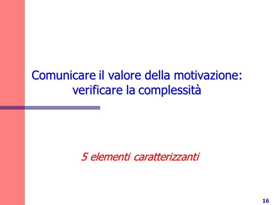 Comunicare il valore della motivazione: verificare la complessità