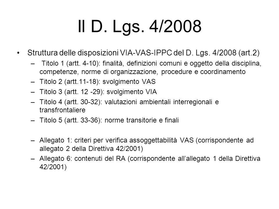 Il D. Lgs. 4/2008 Struttura delle disposizioni VIA-VAS-IPPC del D. Lgs. 4/2008 (art.2)