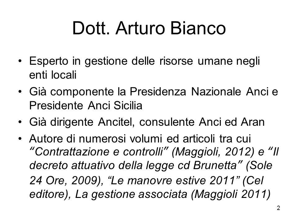 Dott. Arturo Bianco Esperto in gestione delle risorse umane negli enti locali. Già componente la Presidenza Nazionale Anci e Presidente Anci Sicilia.