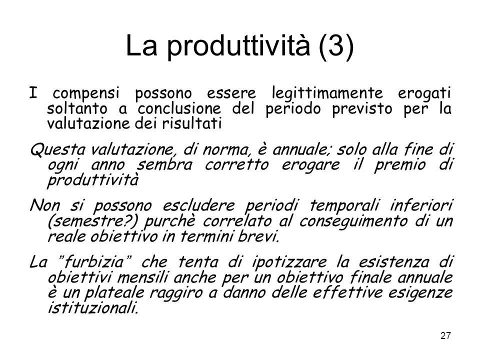 La produttività (3) I compensi possono essere legittimamente erogati soltanto a conclusione del periodo previsto per la valutazione dei risultati.