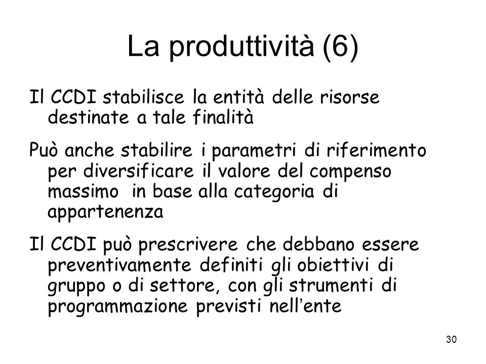 La produttività (6) Il CCDI stabilisce la entità delle risorse destinate a tale finalità.