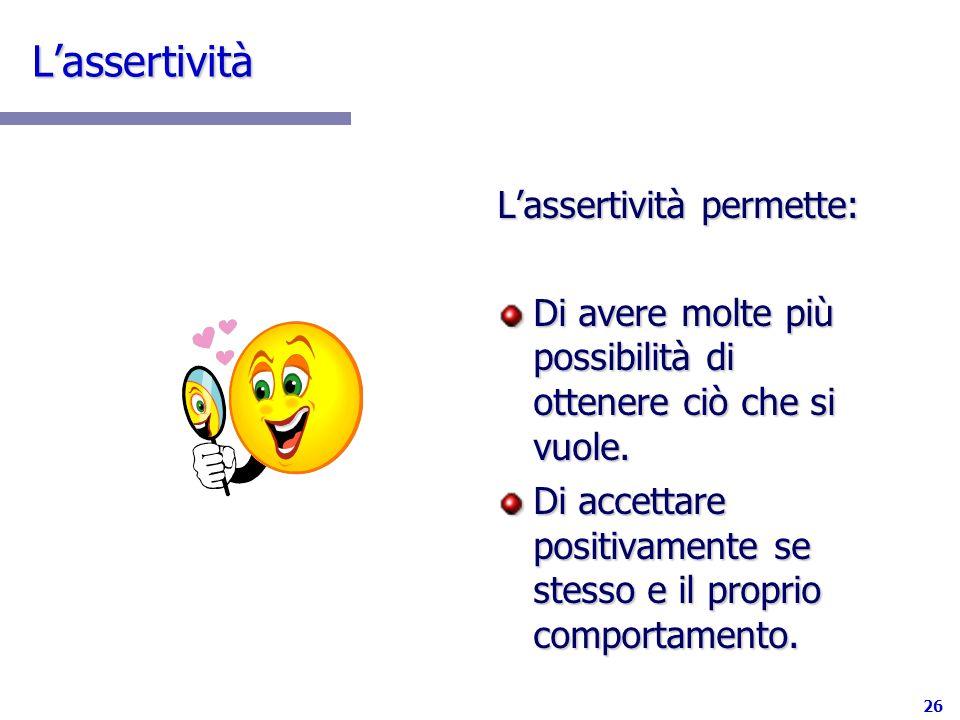 L'assertività L'assertività permette: