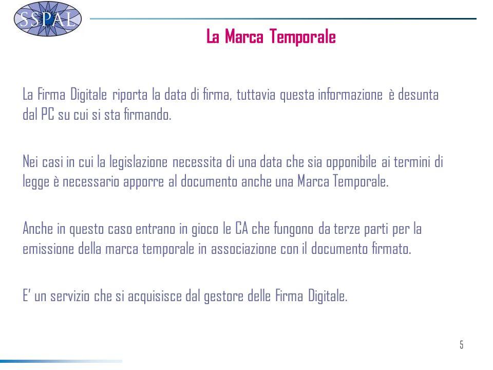 La Marca Temporale La Firma Digitale riporta la data di firma, tuttavia questa informazione è desunta dal PC su cui si sta firmando.